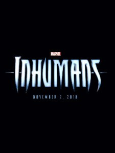 Upcoming Superhero Movies Inhumans Movie