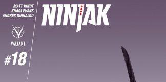 NINJAK and the ETERNAL WARRIOR Collide: Ninjak #18: THE FIST & THE STEEL