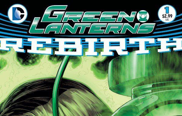 Green Lanterns REBIRTH #1 Review