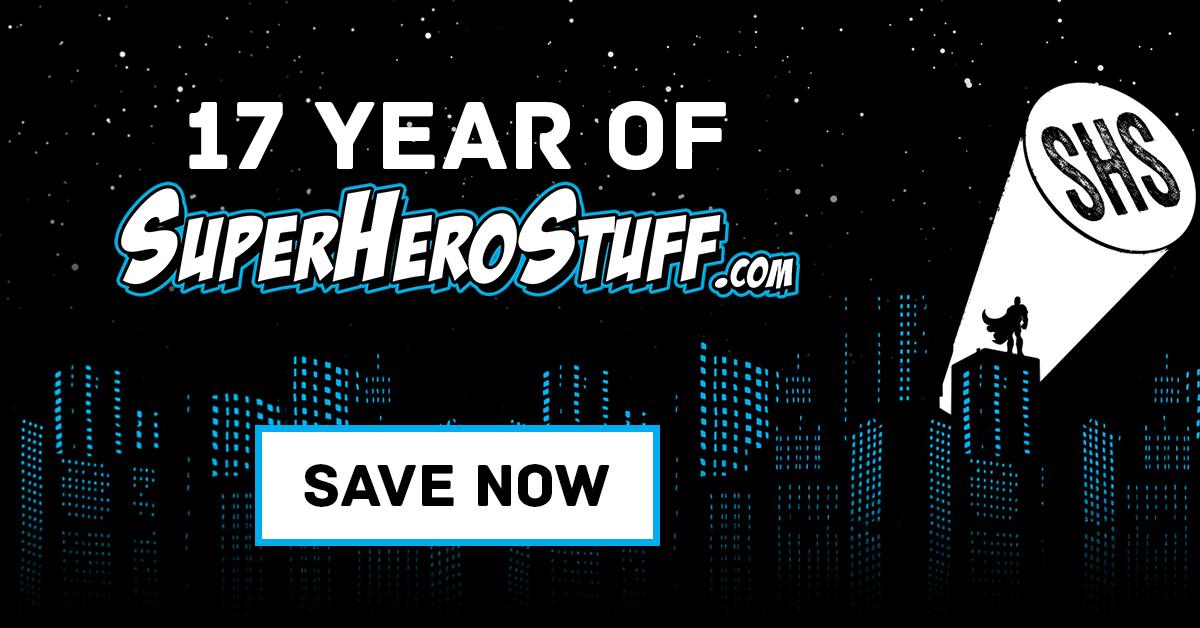 It's the Superherostuff 17th Anniversary Sale!