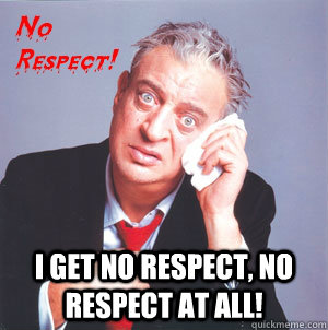 Rodney Dangerfield speaks for all comic book films.
