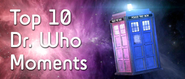 Top 10 Dr Who Moments