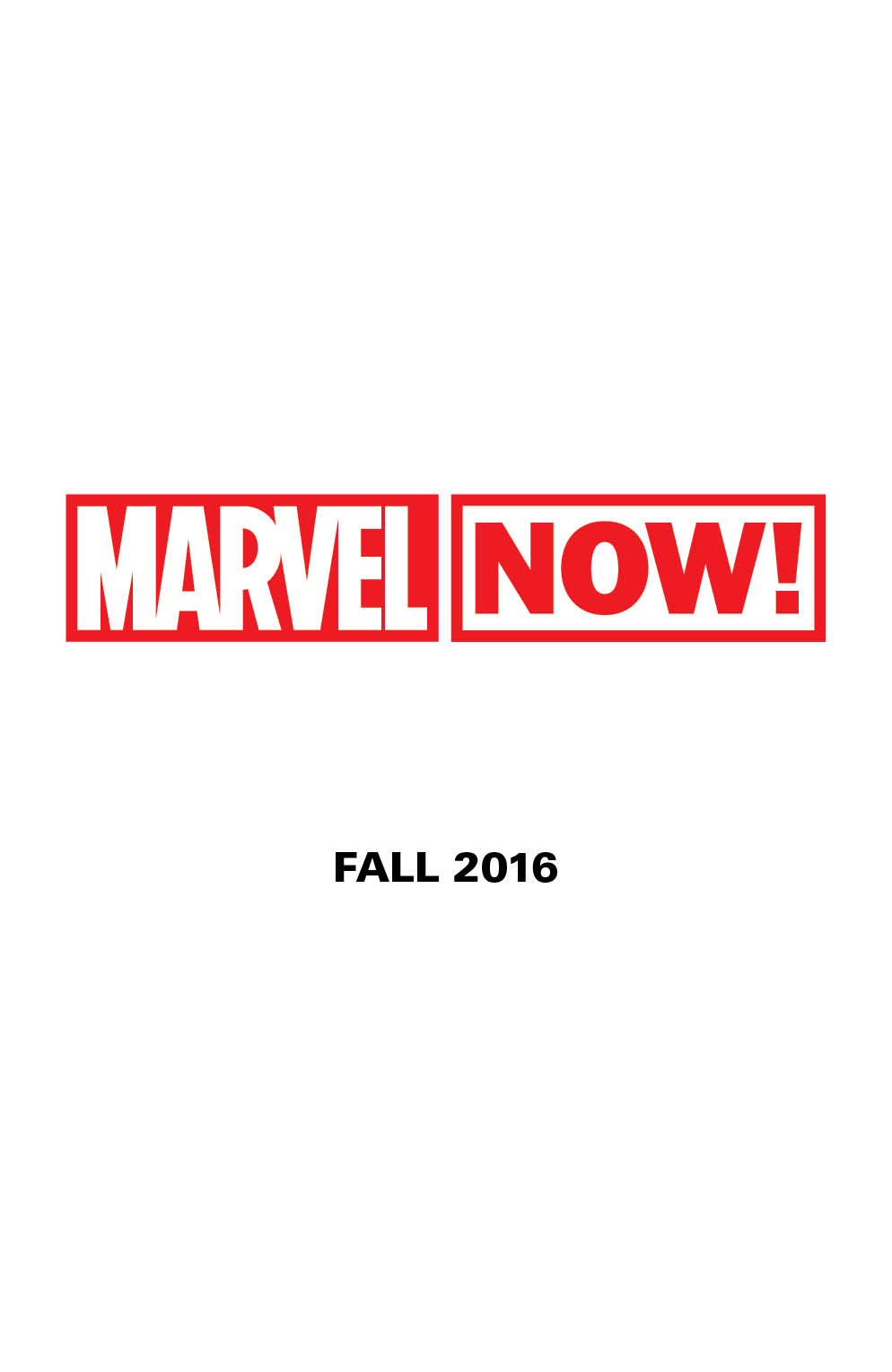 The Future is NOW! Get ready for MARVEL NOW!